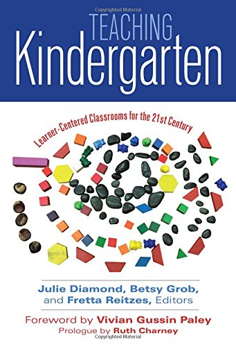 Teaching Kindergarten: Learner-Centered Classrooms for the 21st Century (Early Childhood Education Series)
