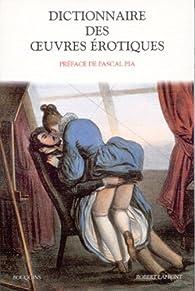 Dictionnaire des oeuvres érotiques par Pascal Pia