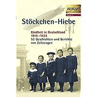 Stöckchen-Hiebe. Kindheit in Deutschland 1914 - 1933 (Zeitgut, Bd. 3)