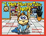 I Don't Want to Take a Nap!, Michael Ambrosio, 0971608512