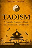 Taoism For Beginners: The Philosophy Of A Happy Life  A Friendly Beginners Guide On Taoism And Taoist Beliefs  Taoism teaches the basic principles of living a long and healthy life. The Taoist principles help us understand the inseparable nature of t...