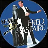 Shall We Dance? by Astaire, Fred (2006-05-16?