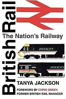 All Change: British Railway Privatisation: A History of British Rail