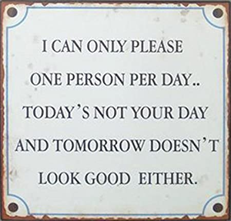 """Large Metal Sign /""""Sorry I can only please one person..../"""""""