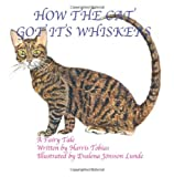 How the Cat Got Its Whiskers, Harris Tobias and Evalena Lunde, 1479351261