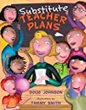 Substitute Teacher Plans, Doug Johnson, 0312561199