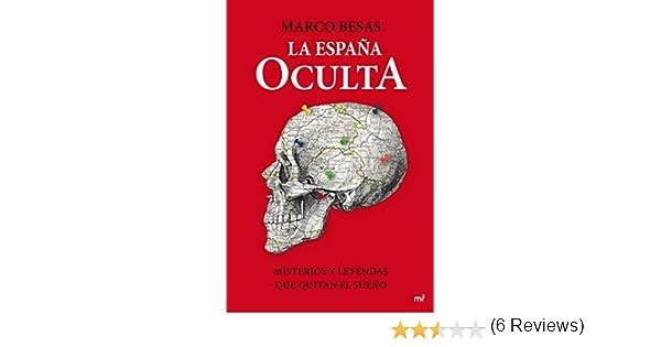 La España oculta: Misterios y leyendas que quitan el sueño Fuera de Colección: Amazon.es: Besas, Marco: Libros