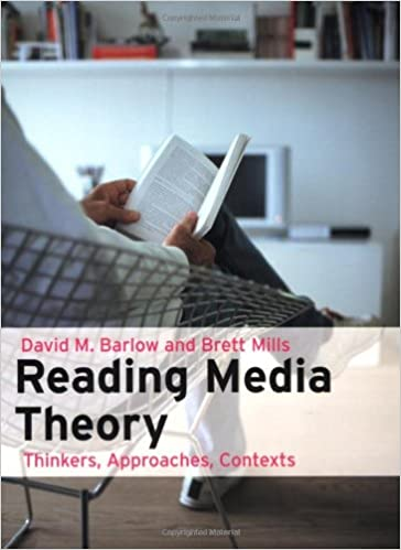 Reading Media Theory: Thinkers, Approaches, Contexts