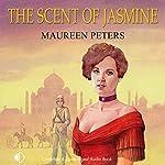 The Scent of Jasmine | Maureen Peters