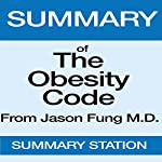 Summary of The Obesity Code from Dr. Jason Fung | Summary Station