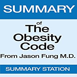 Summary of The Obesity Code from Dr. Jason Fung