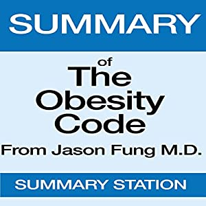 Summary of The Obesity Code from Dr. Jason Fung Audiobook
