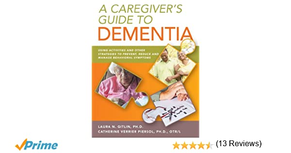 A Caregiver's Guide to Dementia: Using Activities and Other ...