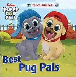 Disney Junior Puppy Dog Pals Best Pug Pals Touch And Feel Editors Of Studio Fun International 9780794445102 Amazon Com Books