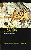 Texas Lizards: A Field Guide (Texas Natural History GuidesTM)