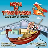 Modes of Transportation: ABC Book of Rhymes: Reading at Bedtime Brainy Benefits (Science and Technology for Kids 1)