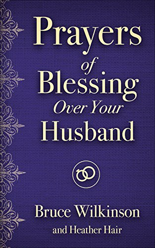Blessings Prayers And (Prayers of Blessing over Your Husband (Freedom Prayers))