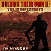 Holding Their Own II: The Independents | Joe Nobody