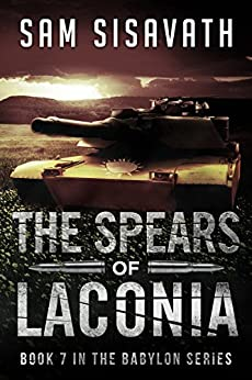 The Spears of Laconia (Purge of Babylon, Book 7) by [Sisavath, Sam]