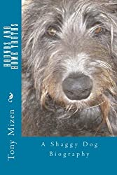 Hounds and Home Truths: A Shaggy Dog Biography