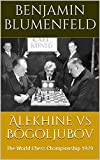 Alekhine vs Bogoljubov : The World Chess