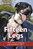 Fifteen Legs: When all that stands between death and freedom is a ride