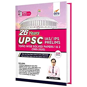 26 Years UPSC IAS/ IPS Prelims Topic-wise Solved Papers 1 & 2 (1995 – 2020) 11th Edition
