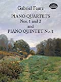 Piano Quartets Nos. 1 and 2 and Piano Quintet No. 1, Gabriel Faure, 0486286061