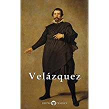 Complete Works of Diego Velazquez (Delphi Classics) (Masters of Art Book 21)