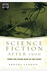 Science Fiction After 1900: From the Steam Man to the Stars (Genres in Context)