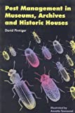 Pest Management in Museums, Archives and Historic Houses, David Pinniger, 1873132867