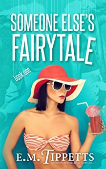 Someone Elses Fairytale E M Tippetts ebook