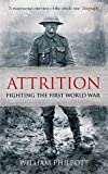 Attrition: Fighting the First World War