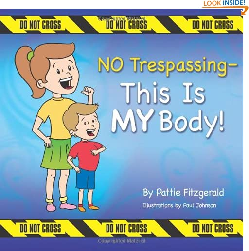 NO Trespassing - This Is MY Body! by Pattie Fitzgerald