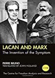 Lacan and Marx: The Invention of the Symptom (The Centre for Freudian Analysis and Research Library (CFAR))