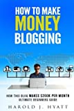 img - for How To Make Money Blogging: How This Blog Makes $200K per Month Ultimate Beginners Guide book / textbook / text book