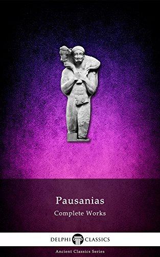 Complete Works of Pausanias (Delphi Classics) (Delphi Ancient Classics Book 39)