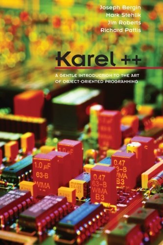 Karel ++ A Gentle Introduction to the Art of Object-Oriented Programming: Gentle Introduction to C++ and Object Oriented Programming (Computer Science) by Joseph Bergin (1996-10-02)