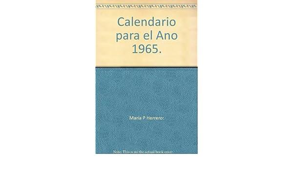 Calendario Del Ano 1965.Calendario Para El Ano 1965 Maria P Herrero Amazon Com Books