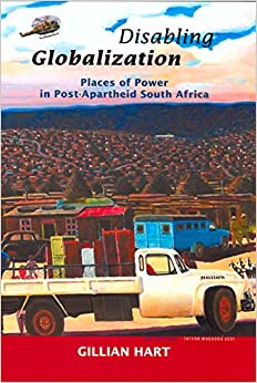 Disabling Globalization: Places of Power in Post-Apartheid South Africa