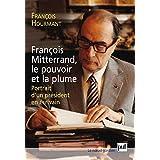 François Mitterrand, le pouvoir et la plume: Portrait d'un président en écrivain (Noeud gordien (le))