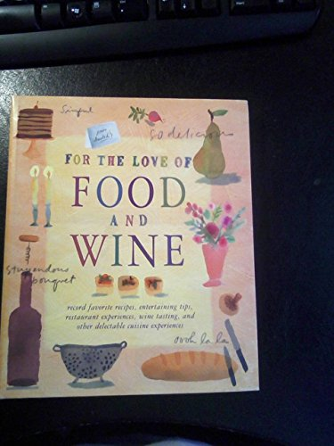 - For the Love of Food and Wine.