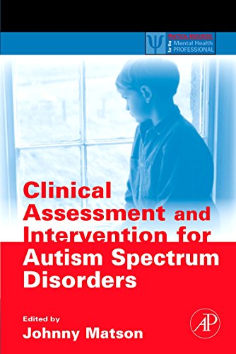Clinical Assessment and Intervention for Autism Spectrum Disorders (Practical Resources for the Mental Health Professional)