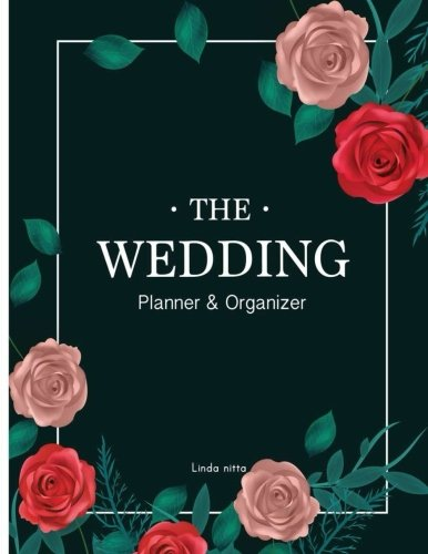 The Wedding Planner & Organizer: Checklist , The Essentials  ,The Reception ,guide your wedding planner for the Perfect Wedding