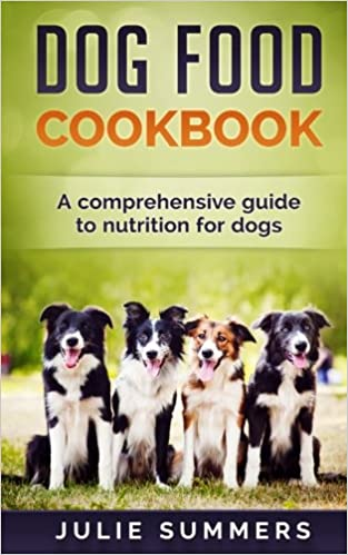 Amazon dog food cookbook comprehensive guide to dog nutrition amazon dog food cookbook comprehensive guide to dog nutrition with dog treat and dog food recipes 9781544040097 julie summers books forumfinder Image collections