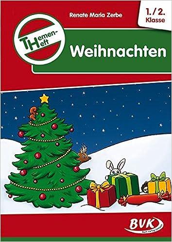 1 Weihnachten.Themenheft Weihnachten 1 2 Klasse Amazon De Renate M Zerbe