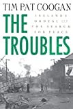 img - for The Troubles: Ireland's Ordeal and the Search for Peace book / textbook / text book