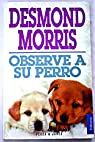 Observe a su perro par Desmond Morris