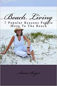 Book Beach Living: 7 Popular Reasons People Move To The Beach
