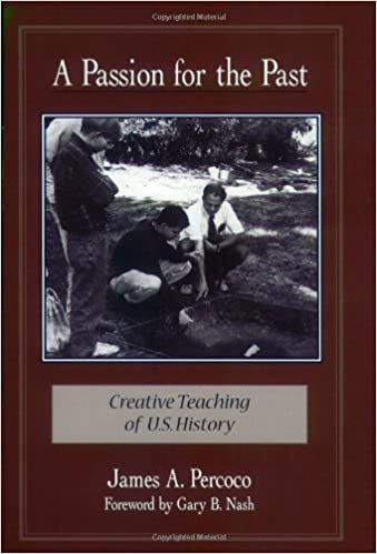 Amazon.com: A Passion for the Past: Creative Teaching of U.S. ...